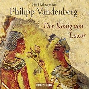 Der König von Luxor Hörbuch