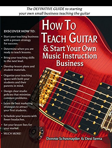 How To Teach Guitar Start Your Own Music Instruction Business