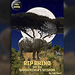 Tales of the Full Moon: Rip Rhino and the Woodpecker's Wisdom