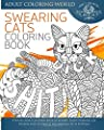Swearing Cat Coloring Book: A Sweary Adult Coloring Book of 40 Rude, Funny Swearing Cat Designs with Zentangle and Mandala Style Patterns