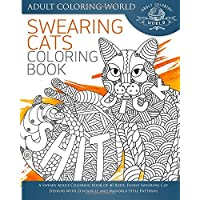 Swearing Cat Coloring Book: A Sweary Adult Coloring Book of 40 Rude, Funny Swearing Cat Designs with Zentangle and Mandala Style Patterns: Volume 2 (Swear Word Coloring Books)