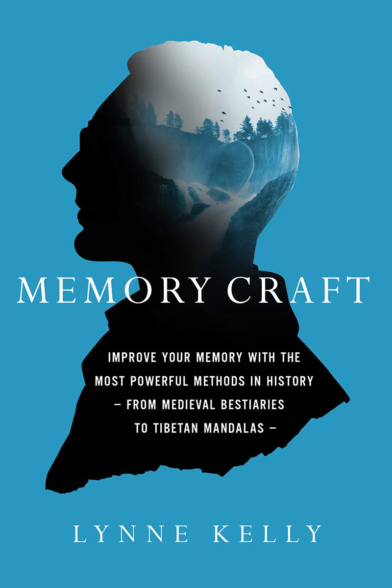 Memory Craft: Improve Your Memory with the Most Powerful Methods in History? From Medieval Bestiaries to Tibetan Mandalas by Pegasus Books