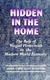 Hidden in the Home : The Role of Waged Homework in the Modern World-Economy, Dangler, Jamie Faricellia, 0791421309