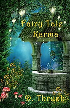 Fairy Tale Karma by [Thrush, D.]