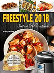 "Freestyle Instant Pot Cookbook: The Best Meal Made Easy With ""Set And Forget"" 2018 Weight Loss Freestyle & Instant Pot Recipes (Freestyle 2018 Book 1)"