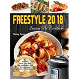 """WW Freestyle Instant Pot Cookbook: The Best Meal Made Easy With """"Set And Forget"""" 2018 WW Freestyle & Instant Pot Recipes (Freestyle 2018)"""
