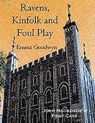 Ravens, Kinfolk and Foul Play: John Mackenzie's First Case (English Edition)
