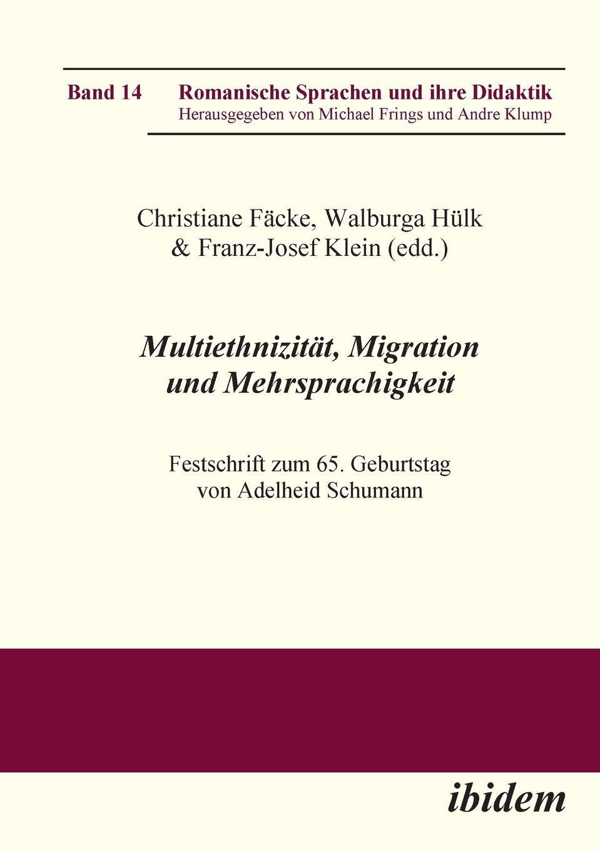 Download Multiethnizität, Migration und Mehrsprachigkeit: Festschrift zum 65. Geburtstag von Adelheid Schumann (Romanische Sprachen und ihre Didaktik) (Volume 14) (German Edition) pdf epub
