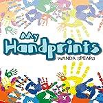 My Handprints   Wanda Spears