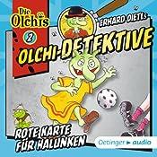 Rote Karte für Halunken (Olchi-Detektive 2) | Erhard Dietl, Barbara Iland-Olschewski