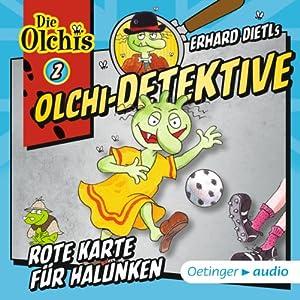 Rote Karte für Halunken (Olchi-Detektive 2) Hörspiel
