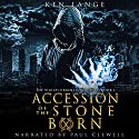 Accession of the Stone Born: The Vigiles Urbani Chronicles Audiobook by Ken Lange Narrated by Paul Clewell