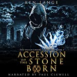 Accession of the Stone Born: The Vigiles Urbani Chronicles | Ken Lange