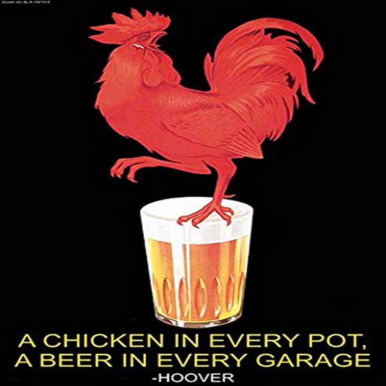 """Buyenlarge """"A Chicken in Every Pot, A Beer in Every Garage-Herbert Hoover Paper Poster, 18"""" x 27"""""""