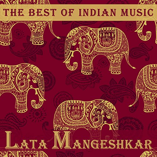 The Best of Indian Music: The Best of Lata Mangeshkar