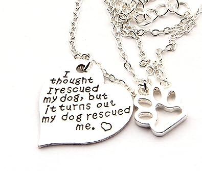 Amazoncom Stunning I Thought I Rescued My Dog Necklace Paw Print