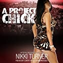 A Project Chick Audiobook by Nikki Turner Narrated by Cary Hite