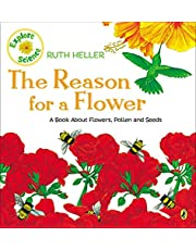 The Reason for a Flower: A Book About Flowers, Pollen, and Seeds