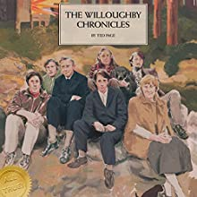 The Willoughby Chronicles Audiobook by Ted Page Narrated by Ted Page
