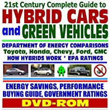 21st Century Complete Guide to Hybrid Cars and Green Vehicles: Department of Energy and EPA Comparisons, Toyota Prius, Honda Insight, How Hybrids ... Greenhouse Gas Emission Reductions (DVD-ROM)