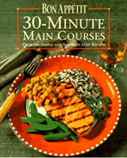 Bon Appetit Every Night Cooking Fast And Fun A Real Life Guide To