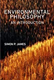 Environmental Philosophy, Simon James, 0745645461