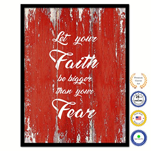 Let Your Faith Be Bigger Than Your Fear Bible Verse Scripture Quote Canvas Print Picture Frame Home Decor Wall Art Gift Ideas 28'' x 37'' by SpotColorArt