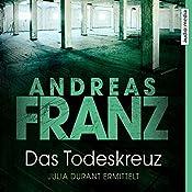 Das Todeskreuz (Julia Durant 10)   Andreas Franz