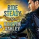 Ride Steady Hörbuch von Kristen Ashley Gesprochen von: Kate Russell