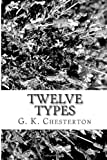 Twelve Types, G. K. Chesterton, 1484175174