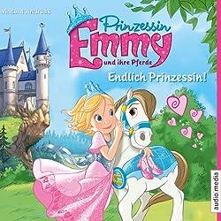 Endlich Prinzessin! (Prinzessin Emmy und ihre Pferde)