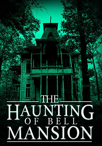 The Haunting of Bell Mansion: A Haunted House Mystery- Book 0 by [Hunt, James]