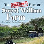 The Classified Files of Sweet William Farm : JD's Adventures Begin | Jean Leigh Claudette