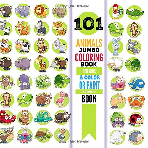 Jumbo Coloring Book For Kids; 101 Animals - A Color Or Paint ...