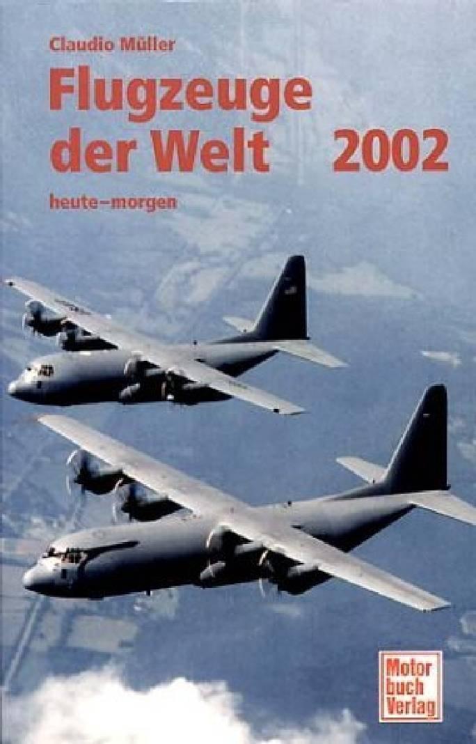 Flugzeuge der Welt 2002. Beschreibungen der neusten Flugzeugtypen