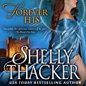 Forever His: Stolen Brides Series, Volume 1 Audiobook by Shelly Thacker Narrated by Julia Motyka