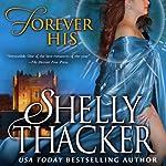 Forever His: Stolen Brides Series, Volume 1 | Shelly Thacker