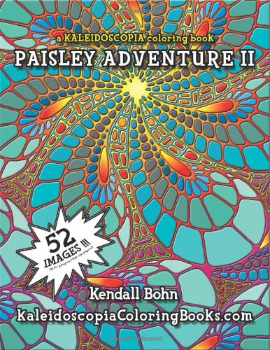 Paisley Adventure 2: A Kaleidoscopia Coloring Book (Volume 2)