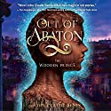 The Wooden Prince: Out of Abaton, Book 1 Audiobook by John Claude Bemis Narrated by Ralph Lister
