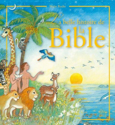 La belle histoire de la Bible (French Edition)