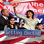 Getting Elected: A Look at Running for Office | Robin Nelson,Sandy Donovan