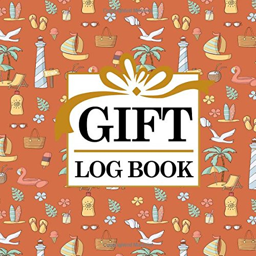 Read Online Gift Log Book: Baby Shower Memory Book, Gift Recorder, Gift List Registry, Record Gifts, Recorder, Organizer, Keepsake for All Occasions, Cute Beach Cover (Gift Log Books) (Volume 59) PDF