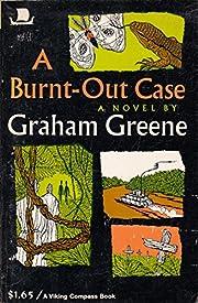 A Burnt-Out Case af Graham Greene