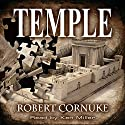 Temple: Amazing New Discoveries That Change Everything About the Location of Solomon's Temple Audiobook by Robert Cornuke Narrated by Ken Miller
