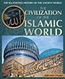 The Civilization of the Islamic World, Bernard O'Kane, 1448885035