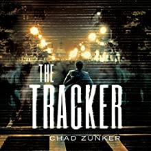 The Tracker: Sam Callahan, Book 1 Audiobook by Chad Zunker Narrated by Noah Berman