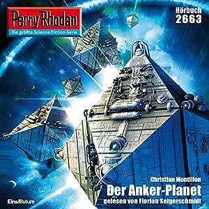 Der Anker-Planet (Perry Rhodan 2663) Hörbuch
