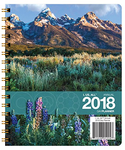 I, Us, All Annual 2018 Day Planner Medium (7 x 8.5 inches) Weekly & Monthly Organizer, Appointment Schedule, Goals and (Seven Day Planning Spread)