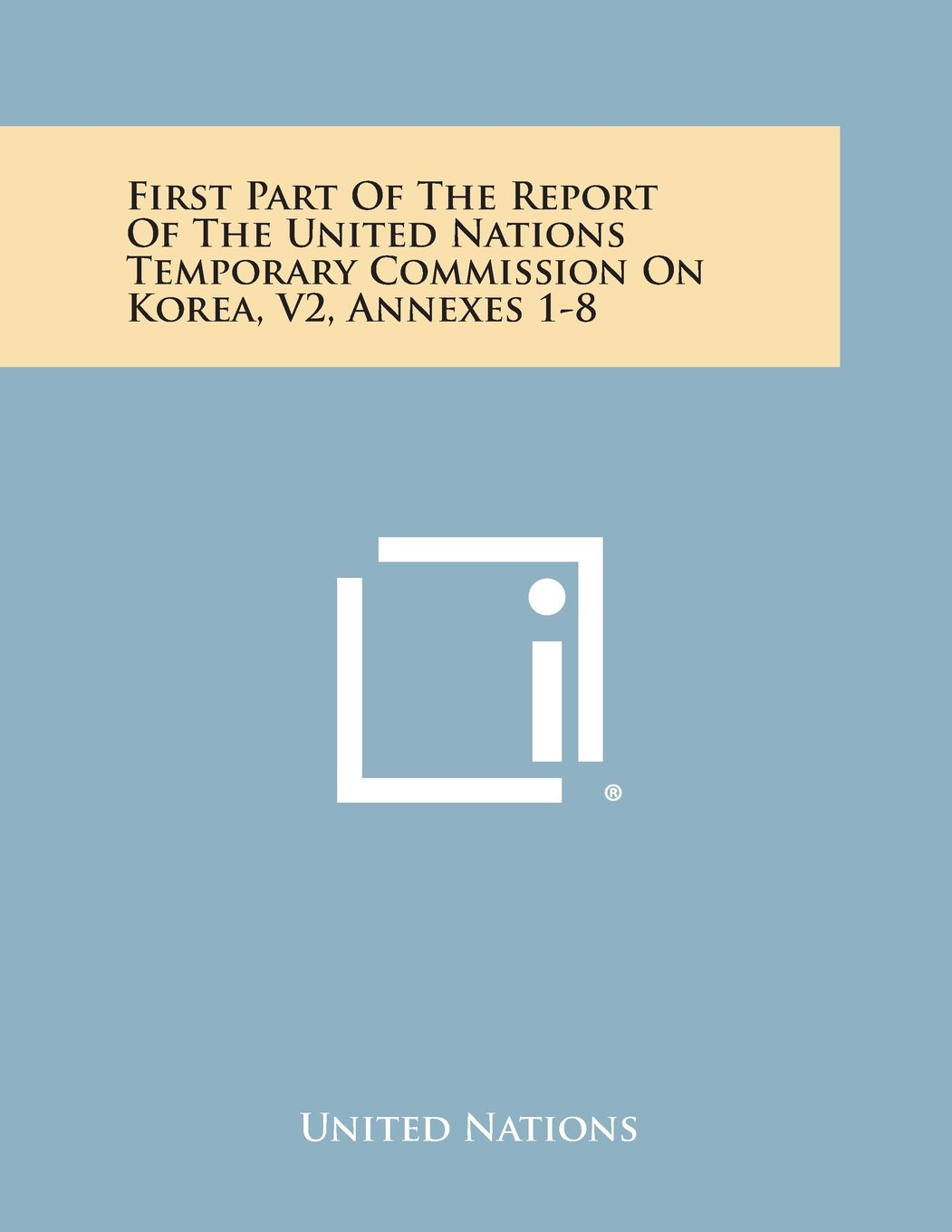 First Part of the Report of the United Nations Temporary Commission on Korea, V2, Annexes 1-8 PDF