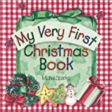 My Very First Christmas Book, Michal Sparks, 0736903186
